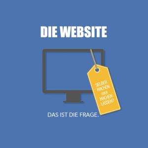Website selber machen oder machen lassen?